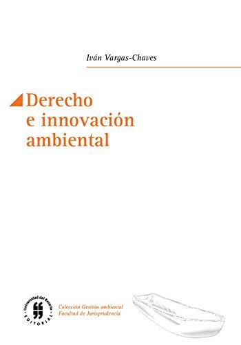 Derecho e innovación ambiental (Colección Gestión ambiental, Facultad de Jurisprudencia) por Iván Vargas-Chaves