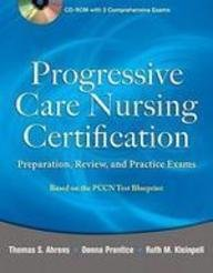 [ Progressive Care Nursing Certification: Preparation, Review, and Practice Exams By ( Author ) Jun-2011 Hardcover