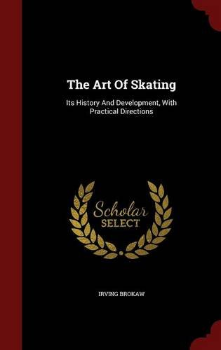 The Art Of Skating: Its History And Development, With Practical Directions
