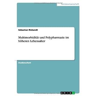 Multimorbidität und Polypharmazie im höheren Lebensalter