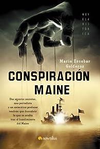 Conspiración Maine par Mario Escobar