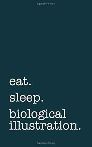 eat. sleep. biological illustration. - Lined Notebook: Writing Journal por mithmoth