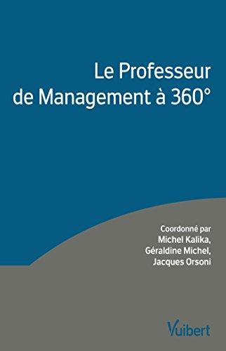 Le Professeur de Management à 360 degrés par Michel Kalika, Géraldine Michel, Jacques Orsoni, Collectif