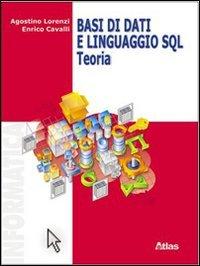 Basi di dati e linguaggio SQL. Teoria. Per le Scuole superiori. Con espansione online