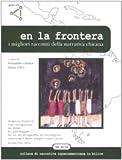 Scarica Libro En la frontera I migliori racconti della letteratura chicana (PDF,EPUB,MOBI) Online Italiano Gratis
