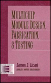 Multichip Module Design, Fabrication, and Testing (Electronic Packaging and Interconnection) by Licari, James J. (1995) Hardcover