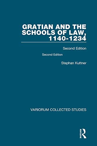 Gratian and the Schools of Law, 1140-1234: Second Edition (Variorum Collected Studies) (English Edition)