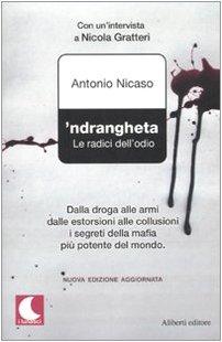 'Ndrangheta. Le radici dell'odio