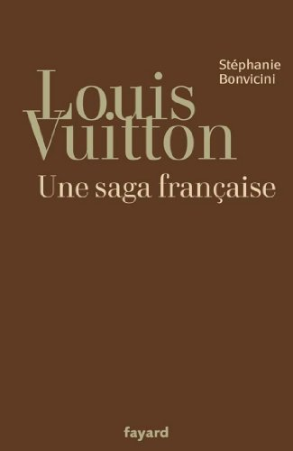 louis-vuitton-une-saga-francaise-documents-french-edition