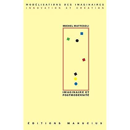 Imaginaire et Postmodernité (Modélisations des imaginaires)