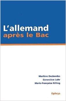 L'allemand aprs le Bac. IUT/BTS/Classes prparatoires de Marlne Desbordes,Genevive Lohr,Marie-Franoise Rilling ( 1 juin 2004 )