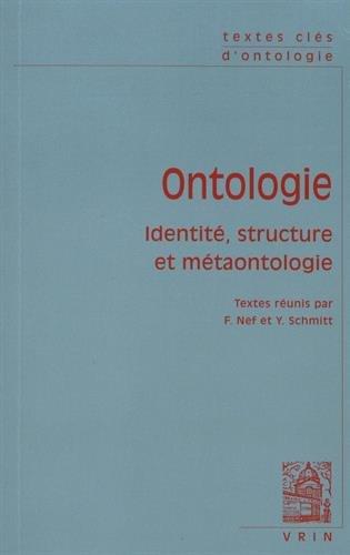 Textes clés d'ontologie : identité, structure et métaontologie