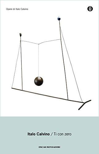Ti con zero (Oscar opere di Italo Calvino Vol. 23)