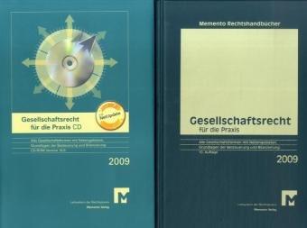 Memento Gesellschaftsrecht für die Praxis 2009: Das perfekte Informationssystem zu allen Gesellschaftsformen