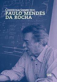 Conversaciones con Paulo Mendes da Rocha por Paulo Mendes De Rocha