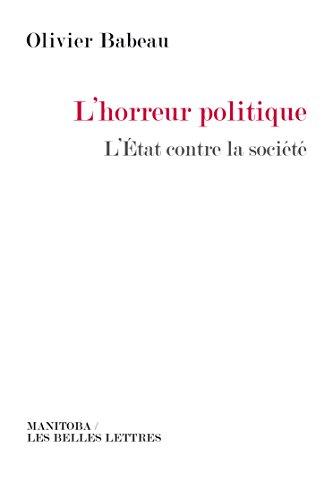 L'Horreur politique: L'tat contre la socit