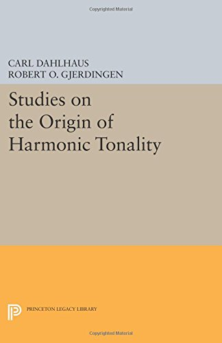 Studies on the Origin of Harmonic Tonality (Princeton Legacy Library)