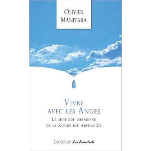 Vivre avec les anges - La méthode Essénienne de la Ronde des Archanges