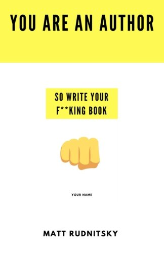 you-are-an-author-so-write-your-fing-book