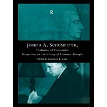 [(Joseph A.Schumpeter : Historian of Economics - Perspectives on the History of Economic Thought)] [Edited by Laurence S. Moss] published on (August, 1996)