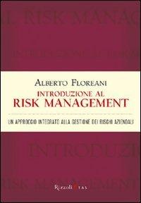 Introduzione al risk management. Un approccio integrato alla gestione dei rischi aziendali