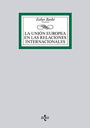 La Unión Europea en las Relaciones Internacionales (Derecho - Biblioteca Universitaria De Editorial Tecnos)