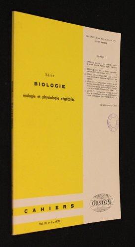 Série biologie : écologie et physiologie végétales, cahiers de l'ORSTOM, volume XI, n°1