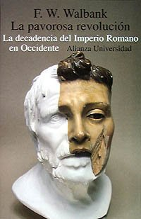 La pavorosa revolucion/ The Dreadful Revolution: La Decadencia Del Imperio Romano En Occidente por F. W. Walbank