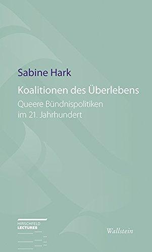 Hark, Sabine - Koalitionen des Überlebens: Queere Bündnispolitiken im 21. Jahrhundert (Hirschfeld-Lectures)