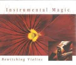 INSTRUMENTAL MAGIC - BEWITCHING VIOLINS - 3 CD COLLECTION [UK Import]