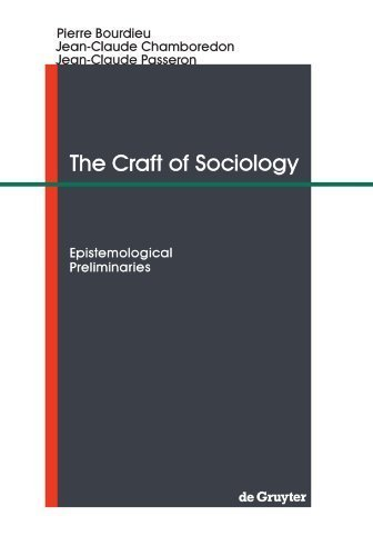 Craft of Sociology: Epistemological Preliminaries by Chamboredon, Jean-Claude (1991) Paperback