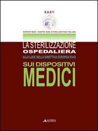 La sterilizzazione ospedaliera alla luce della direttiva europea 93/42 sui dispositivi medici