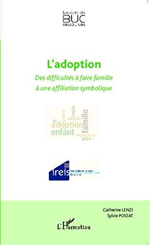 L'adoption: Des difficultés à faire famille à une affiliation symbolique