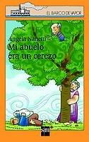 Mi abuelo era un cerezo (Barco de Vapor Naranja) por Angela Nanetti