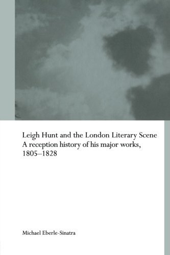 Leigh Hunt and the London Literary Scene (Routledge Studies in Romanticism) by Michael Eberle-Sinatra (2013-12-12)