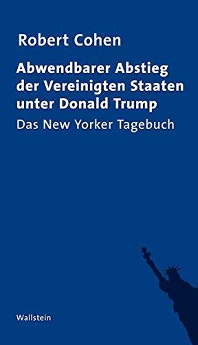 Abwendbarer Abstieg der Vereinigten Staaten unter Donald Trump: Das New Yorker Tagebuch