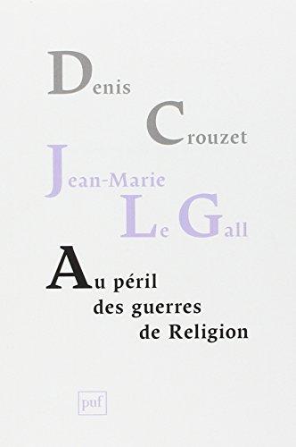 Au pril des guerres de religion