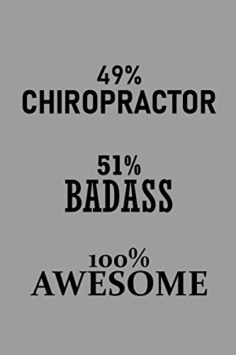 49% Chiropractor 51% Badass 100% Awesome: Notebook, Journal or Planner | Size 6 x 9 | 110 Lined Pages | Office Equipment | Great Gift idea for Christmas or Birthday for a Chiropractor (Activator-tool)