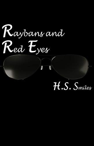 Raybans and Red Eyes