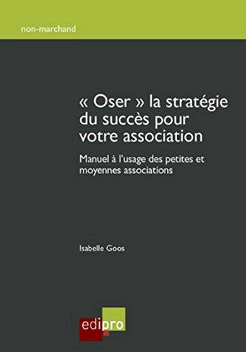 Osez la stratégie du succès pour votre association par Isabelle Goos