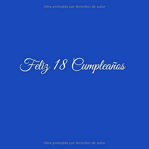 Feliz 18 cumpleaños: Libro De Visitas 18 Años Feliz cumpleaños para Fiesta ideas regalos decoracion accesorios personalizable eventos firmas invitados ... 18 anos aniversario cumpleanos Cubierta Azul por Gliviu Libros