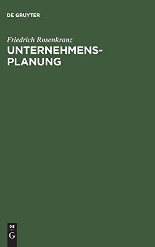 Unternehmensplanung: Grundzüge der modell- und computergestützten Planung mit Übungen