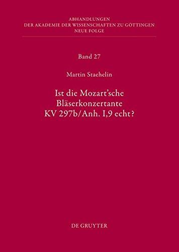 Ist die sogenannte Mozartsche Bläserkonzertante KV 297b/Anh. I,9 echt? (Abhandlungen der Akademie der Wissenschaften zu Göttingen. Neue Folge, Band 27)
