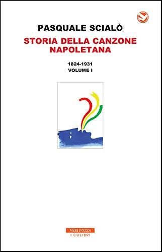Storia della canzone napoletana: 1824-1931  VOLUME  I