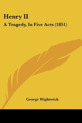 Henry II: A Tragedy, in Five Acts (1851)