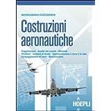 Costruzioni aeronautiiche. Per gli Ist. tecnici aeronautici