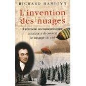 L'invention Des Nuages: Comment Un Meterologue Amateur a Decouvert Le Langage Du Ciel
