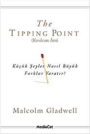 The Tipping Point - Kıvılcım Anı: Küçük Şeyler Nasıl Büyük Farklar Yaratır?