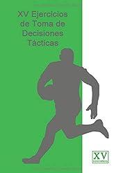 XV Ejercicios de Toma de Decisiones Tácticas