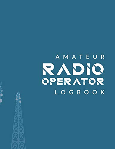 Amateur Radio Operator Logbook: Amateur Ham Radio Station Log Book; HAM Radio Log Book; Ham Radio Contact Keeper Journal; Ham Radio Communication ... Radio-Wave Frequency & Power Test Logbook